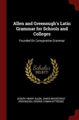 Allen and Greenough's Latin Grammar for Schools and Colleges by Joseph Henry Allen image