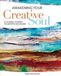 Awakening Your Creative Soul by Sandra Duran Wilson