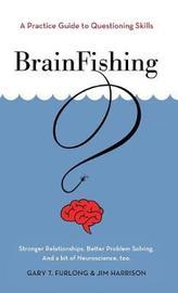 Brainfishing by Gary T Furlong