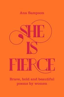 She is Fierce by Ana Sampson
