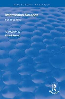 Information Sources for Teachers by David Brown