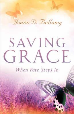 Saving Grace: When Fate Steps in by Joann , D Bellamy image