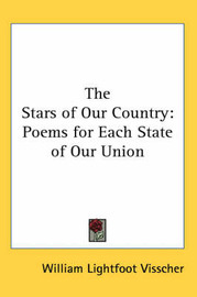 The Stars of Our Country: Poems for Each State of Our Union by William Lightfoot Visscher image