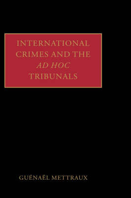 International Crimes and the Ad Hoc Tribunals by Guenael Mettraux image