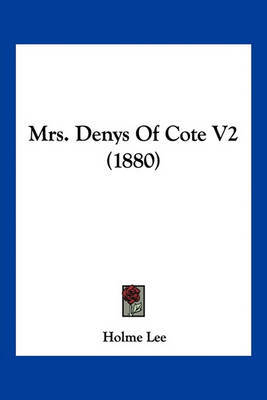 Mrs. Denys of Cote V2 (1880) by Holme Lee image