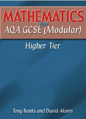 Mathematics for AQA GCSE (Modular): Higher Tier by Tony Banks