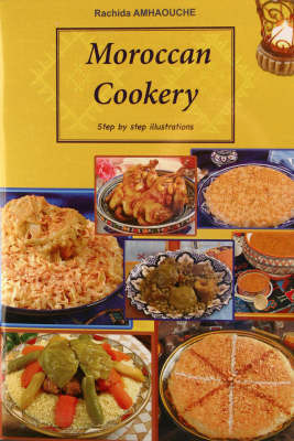 Moroccan Cookery by Rachida Amhaouche