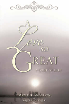 A Love So Great by Marlene Anderson image