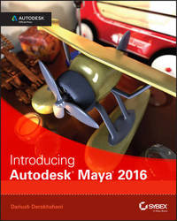 Introducing Autodesk Maya 2016 by Dariush Derakhshani