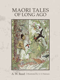 Maori Tales of Long Ago by A.W. Reed