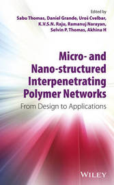 Micro- and Nano-Structured Interpenetrating Polymer Networks by Sabu Thomas