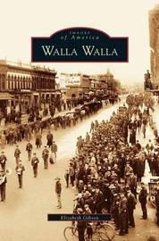 Walla Walla by Elizabeth Gibson