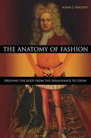 The Anatomy of Fashion by Susan J. Vincent
