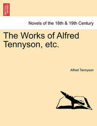 The Works of Alfred Tennyson, Etc. Vol. III. by Alfred Tennyson