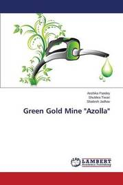 Green Gold Mine Azolla by Pandey Anshika