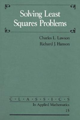 Solving Least Squares Problems by Charles L. Lawson
