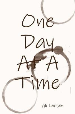 One Day At a Time by Ali Larsen