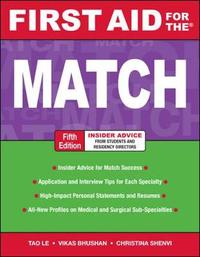 First Aid for the Match, Fifth Edition by Tao Le