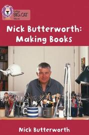 Making Books with Nick Butterworth by Nick Butterworth