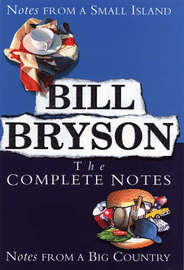 Bill Bryson: The Complete Notes - Omnibus Edition by Bill Bryson image