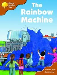 Oxford Reading Tree: Stage 8: Storybooks: the Rainbow Machine by Roderick Hunt image