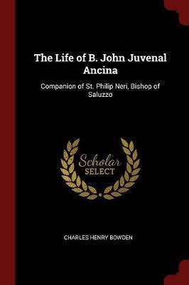 The Life of B. John Juvenal Ancina by Charles Henry Bowden image