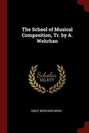 The School of Musical Composition, Tr. by A. Wehrhan by Adolf Bernhard Marx image
