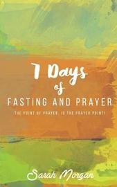 7 Days of Fasting and Prayer by Sarah Morgan