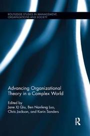 Advancing Organizational Theory in a Complex World