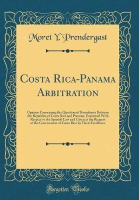Costa Rica-Panama Arbitration by Moret y Prendergast image