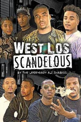 West Los Scandelous by Legendary Ali Shabazz