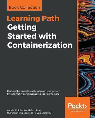 Getting Started with Containerization by Gabriel N. Schenker