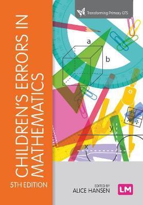 Children's Errors in Mathematics by Alice Hansen