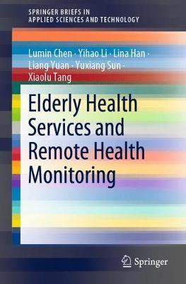 Elderly Health Services and Remote Health Monitoring by Lumin Chen