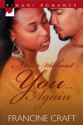 Never without You... Again by Francine Craft
