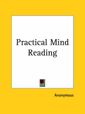 Practical Mind Reading (1908) by * Anonymous