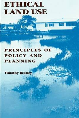 Ethical Land Use by Timothy Beatley