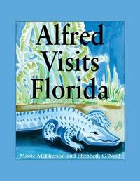 Alfred Visits Florida by Elizabeth O'Neill