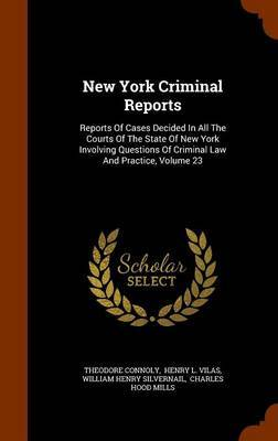 New York Criminal Reports by Theodore Connoly