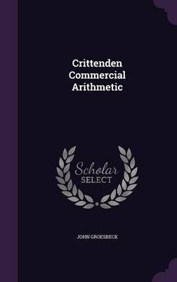 Crittenden Commercial Arithmetic by John Groesbeck