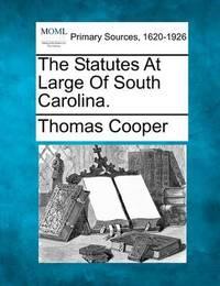 The Statutes at Large of South Carolina. by Thomas Cooper