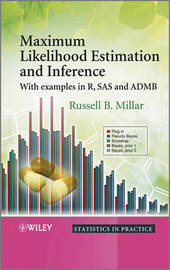Maximum Likelihood Estimation and Inference by Russell B. Millar