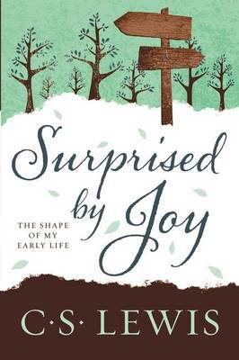 Surprised by Joy by C.S Lewis