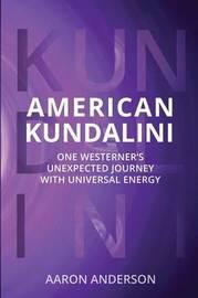 American Kundalini by Aaron Anderson