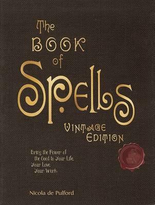 The Book of Spells: Vintage Edition by Nicola de Pulford