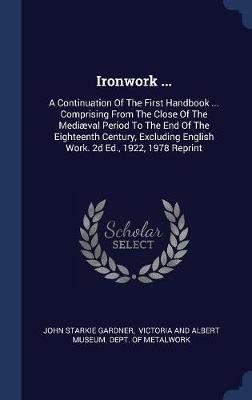 Ironwork ... by John Starkie Gardner