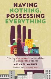 Having Nothing, Possessing Everything by Michael Mather