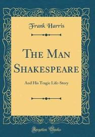 The Man Shakespeare by Frank Harris image