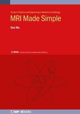 MRI Made Simple by Dee Wu