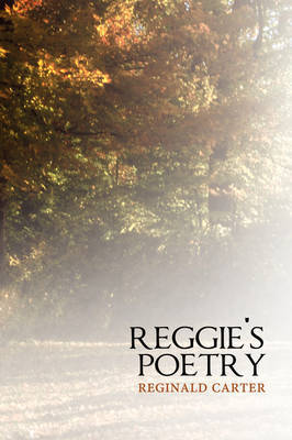 Reggie's Poetry by Reginald Carter image
